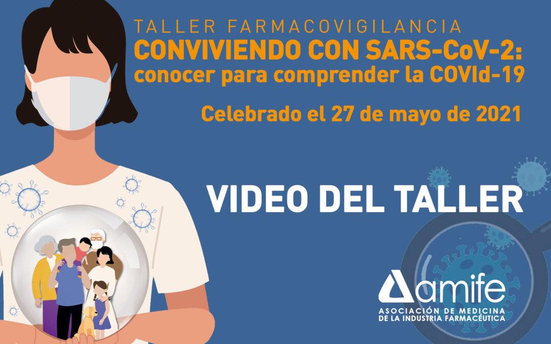 """AMIFE  –  Video del Taller de Farmacovigilancia: """"Conviviendo con el SARS-CoV-2: conocer para comprender la COVId-19"""""""
